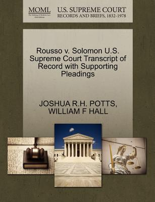 Rousso V. Solomon U.S. Supreme Court Transcript of Record with Supporting Pleadings - Potts, Joshua R H, and Hall, William F