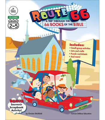 Route 66: A Trip Through the 66 Books of the Bible, Grades 2 - 5 - Ditchfield, Christin