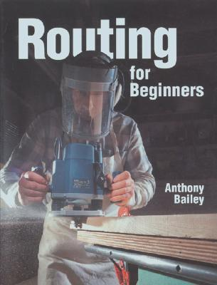 Routing for Beginners - Bailey, Anthony