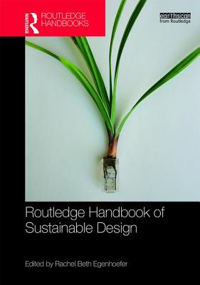 Routledge Handbook of Sustainable Design - Egenhoefer, Rachel Beth (Editor)