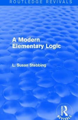 Routledge Revivals: A Modern Elementary Logic (1952) - Stebbing, L Susan