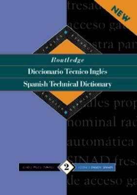 Routledge Spanish Technical Dictionary Diccionario Tecnico Ingles: Volume 1: Spanish-English/Ingles-Espanol - Routledge