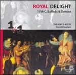 Royal Delight: 17th Century Ballads & Dances - Ellen Hargis (soprano); King's Noyse; Paul O'Dette (cittern); Paul O'Dette (lute)
