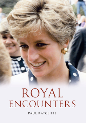 Royal Encounters - Ratcliffe, Paul