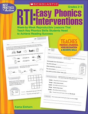 Rti: Easy Phonics Interventions: Week-By-Week Reproducible Lessons That Teach Key Phonics Skills Students Need to Achieve Reading Success - Einhorn, Kama