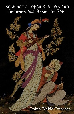 Rubaiyat of Omar Khayyam and Salaman and Absal of Jami - Khayyam, Omar