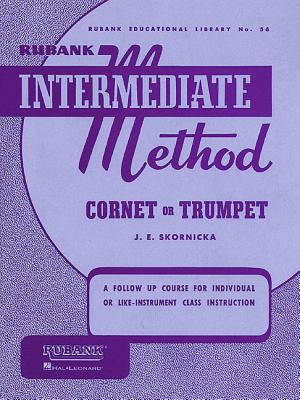 Rubank Intermediate Method - Cornet or Trumpet - Joseph, E Skornicka (Editor)