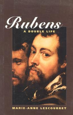 Rubens: A Double Life - Lescourret, Marie-Anne