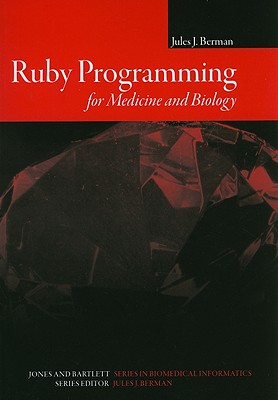 Ruby Programming for Medicine and Biology - Berman, Jules J