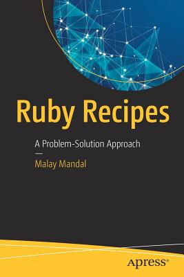 Ruby Recipes: A Problem-Solution Approach - Mandal, Malay