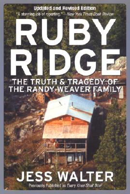Ruby Ridge: The Truth and Tragedy of the Randy Weaver Family - Walter, Jess