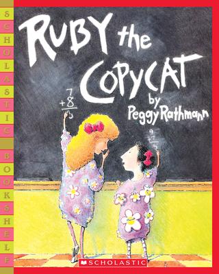 Ruby the Copycat - Rathmann, Margaret, and Rathmann, Peggy (Illustrator)