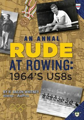 Rude at Rowing: 1964's Us8s - Whitney, R Bacon