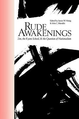 Rude Awakenings - Heisig, James W (Editor), and Maraldo, John C (Editor)