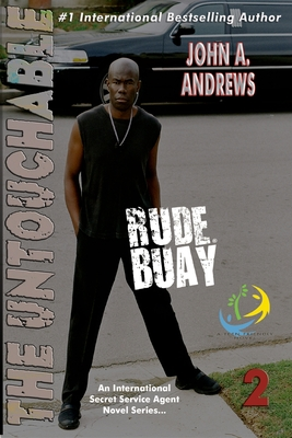 Rude Buay ... the Untouchable: Rude Buay II - Andrews, John a