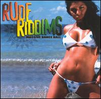 Rude Riddims: Massive Dance Hall - Various Artists