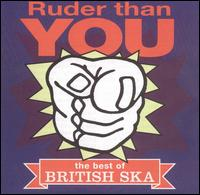 Ruder Than You: The Best of British Ska - Various Artists