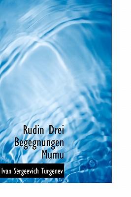 Rudin Drei Begegnungen Mumu - Turgenev, Ivan Sergeevich