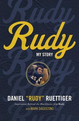 Rudy: My Story - Ruettiger, Rudy, and Dagostino, Mark