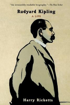 Rudyard Kipling: A Life - Ricketts, Harry
