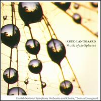Rued Langgaard: Music of the Spheres - Danish National Vocal Ensemble; Emil Lykke (tenor); Henriette Elimar (contralto); Hetna Regitze Bruun (mezzo-soprano);...
