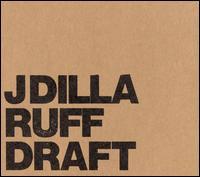 Ruff Draft - J Dilla