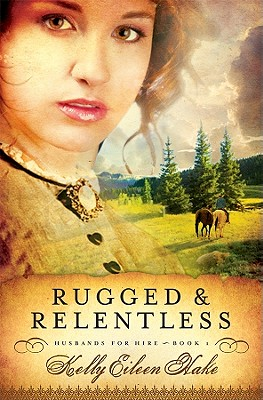 Rugged and Relentless - Hake, Kelly E