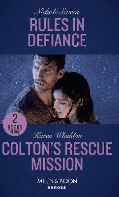 Rules In Defiance / Colton's Rescue Mission: Rules in Defiance (Blackhawk Security) / Colton's Rescue Mission (the Coltons of Mustang Valley) - Severn, Nichole, and Whiddon, Karen
