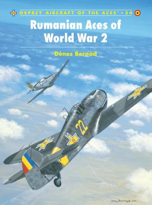 Rumanian Aces of World War 2 - Bernad, Denes