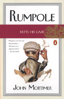 Rumpole Rests His Case - Mortimer, John