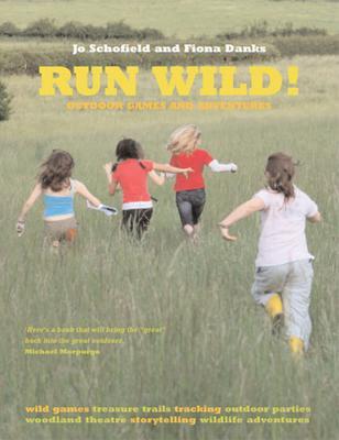 Run Wild!: Outdoor Games and Adventures - Danks, Fiona