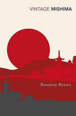 Runaway Horses - Mishima, Yukio