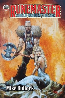 Runemaster: Shield Maiden's Blade - Bullock, Mike