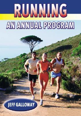 Running: A Year Round Plan - Galloway, Jeff