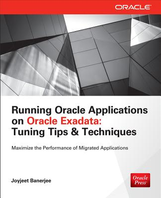 Running Applications on Oracle Exadata - Banerjee, Joyjeet
