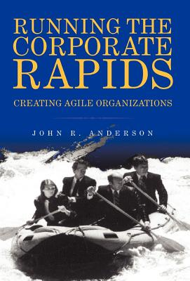 Running the Corporate Rapids - Anderson, John R