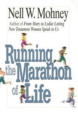 Running the Marathon of Life - Mohney, Nell W