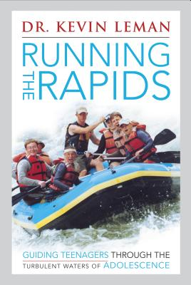 Running the Rapids - Leman, Kevin, Dr.