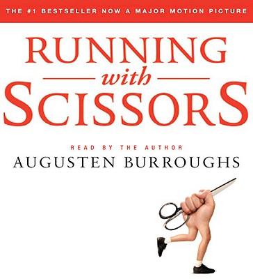 Running with Scissors: A Memoir - Burroughs, Augusten