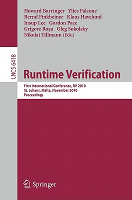 Runtime Verification: First International Conference, RV 2010, St. Julians, Malta, November 1-4, 2010. Proceedings - Barringer, Howard, and Falcone, Y. (Editor), and Finkbeiner, B. (Editor)