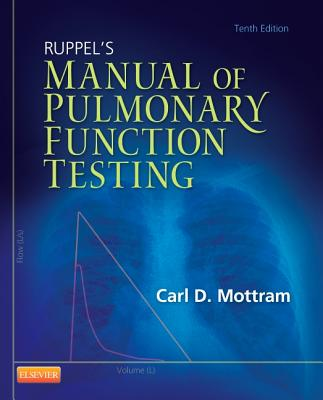 Ruppel's Manual of Pulmonary Function Testing - Mottram, Carl