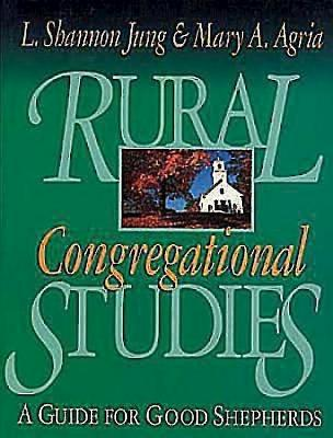 Rural Congregational Studies - Jung, Shannon, and Agria, Mary, and Jung, L Shannon