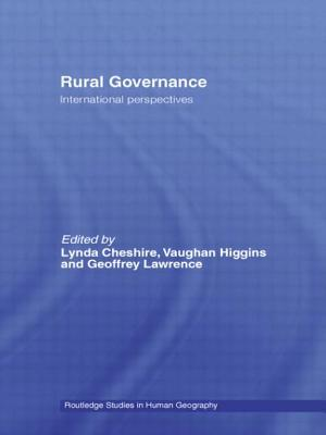 Rural Governance: International Perspectives - Cheshire, Lynda (Editor), and Higgins, Vaughan (Editor), and Lawrence, Geoffrey (Editor)