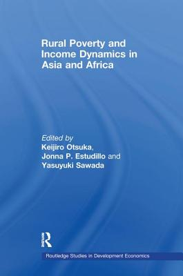 Rural Poverty and Income Dynamics in Asia and Africa - Otsuka, Keijiro (Editor), and Estudillo, Jonna P. (Editor), and Sawada, Yasuyuki (Editor)