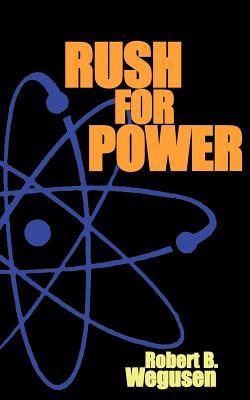 Rush for Power - Wegusen, Robert B