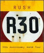 Rush: R30 - 30th Anniversary World Tour [Blu-ray]