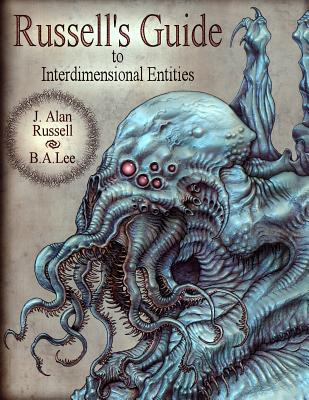 Russell's Guide to Interdimensional Entities - Russell, J Alan