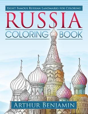 Russia Coloring Book: 8 Famous Russian Landmarks for Coloring - Benjamin, Arthur, Ph.D.
