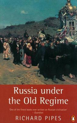Russia Under the Old Regime: Second Edition - Pipes, Richard