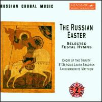 Russian Choral Music-Russian Easter - Hieromonk Vonifati; Kanonarch Abbot Makari; Moscow Theological Academy; Protodeacon Sergi Stringunov;...